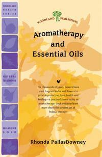 Woodland Publishing: Aromatherapy and Essential Oils 44 pgs
