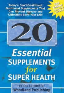 Woodland publishing: 20 Essential Supplements for Super Health 222 pgs