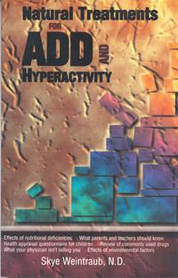 Woodland publishing: Hyperactivity/ADD Natural Treatments 318 pgs