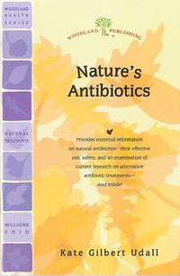 Woodland publishing: Nature's Antibiotics 28 pgs