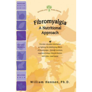 Woodland Publishing: Fibromyalgia: A Nutritional Approach 32 pgs