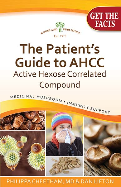 Woodland Publishing: The Patients Guide to AHCC 80 pgs