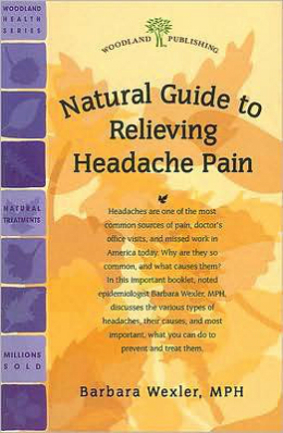 Woodland Publishing: Natural Guide to Relieving Headache Pain 40 pgs