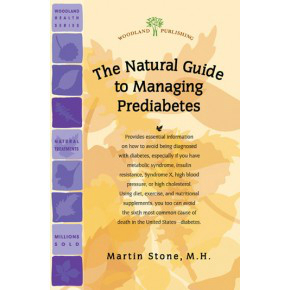 Woodland Publishing: The Natural Guide to Managing Pre-Diabetes 48 pgs