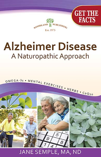 Woodland publishing: Alzheimer Disease: A Naturopathic Approach 31 pgs Book