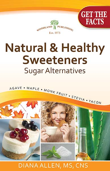 Woodland publishing: Natural & Healthy Sweeteners 47 pgs Book